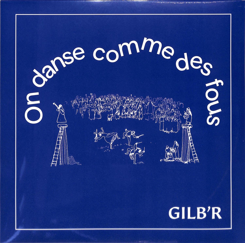 Gilb R - On Danse Comme Des Fous