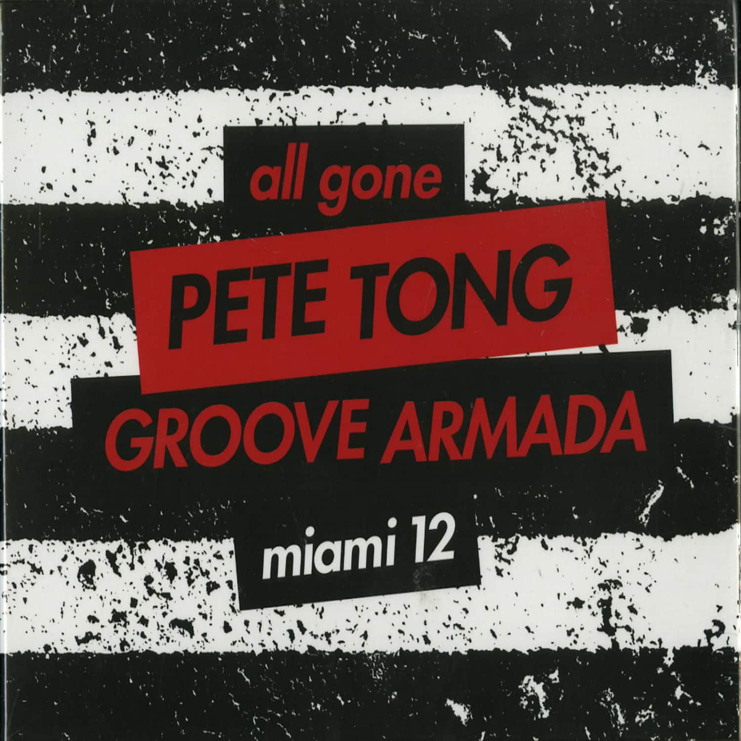 Pete Tong & Groove Armada - ALL GONE MIAMI 12