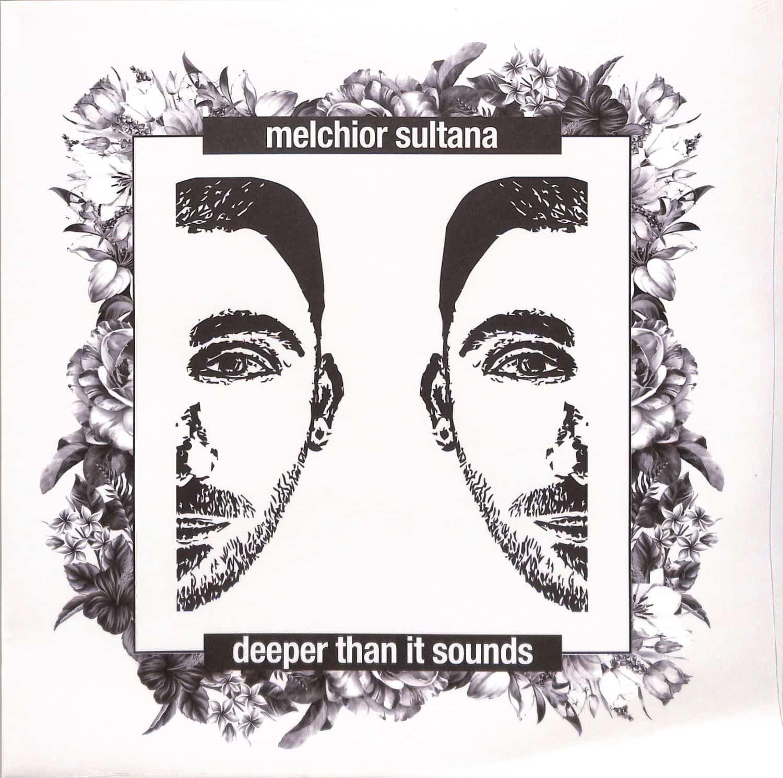 Melchior Sultana - DEEPER THAN IT SOUNDS