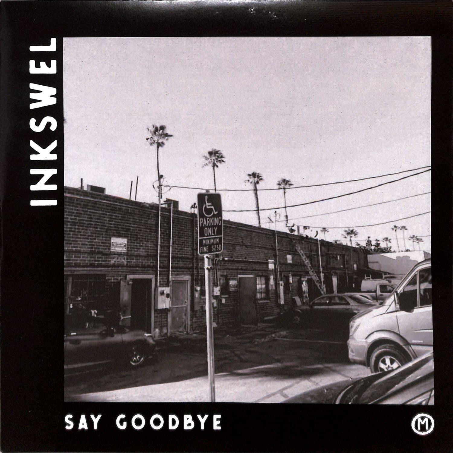Inkswel - SAY GOODBYE