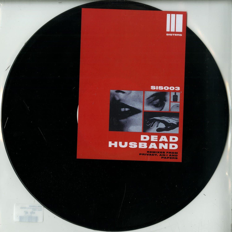Dead Husband - X-X w/ Privacy & An-I Remixes