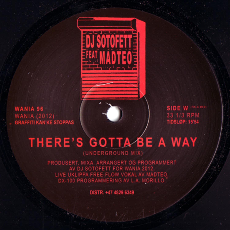 DJ Sotofett & Madteo - THERE S GOTTA BE A WAY