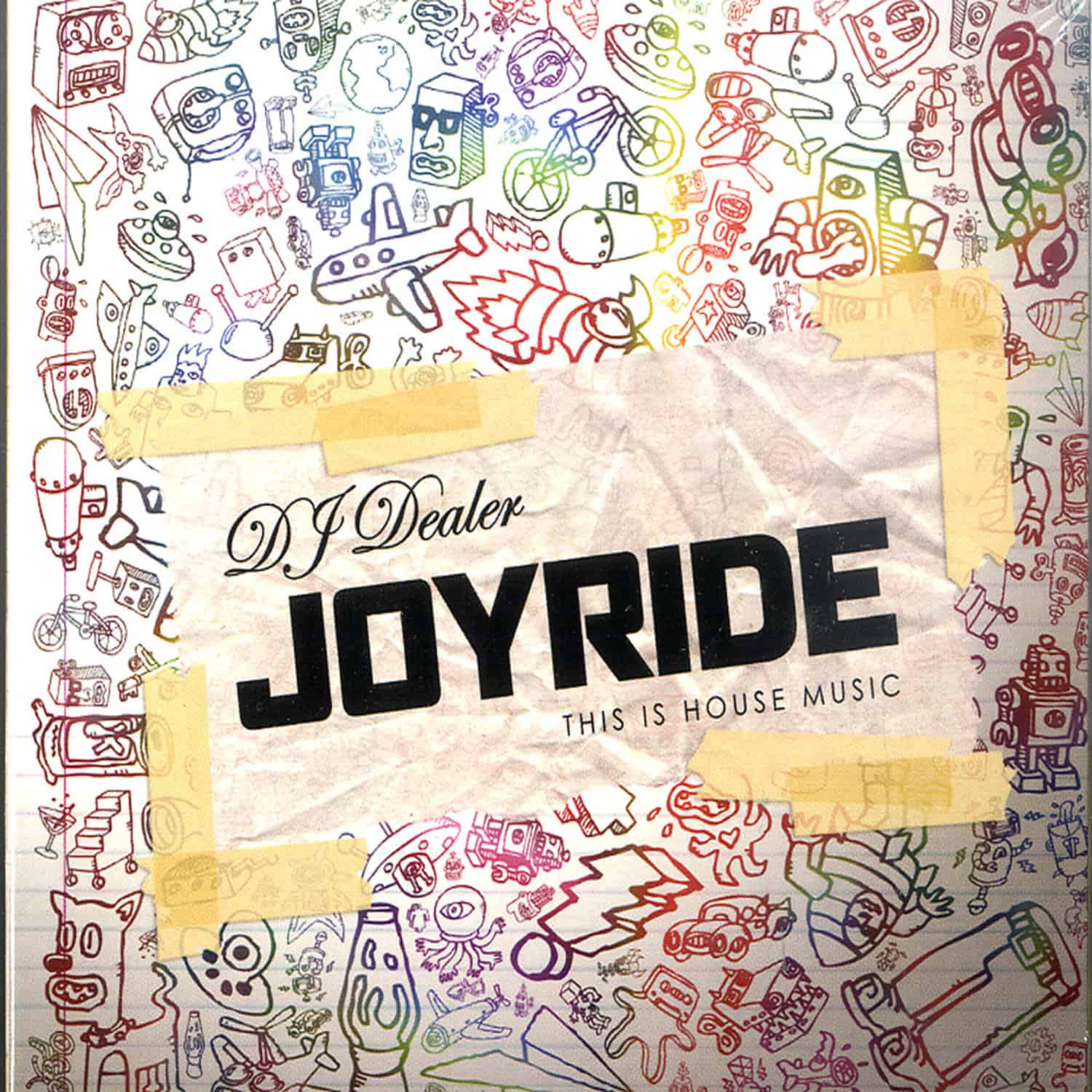 DJ Dealer - JOYRIDE - THIS IS HOUSE MUSIC