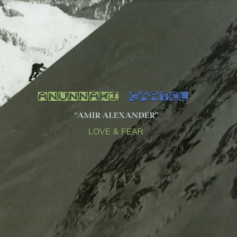 Amir Alexander - LOVE & FEAR!