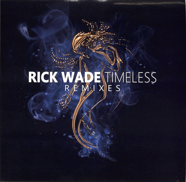 Rick Wade - TIMELESS REMIXES