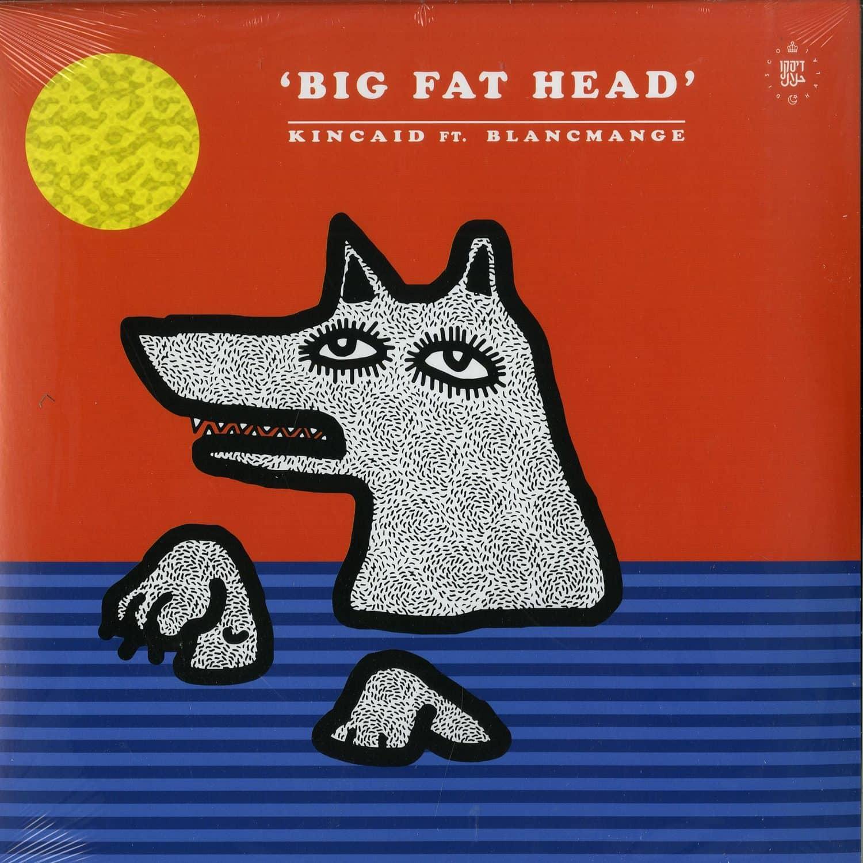 Kincaid feat. Blancmange - BIG FAT HEAD
