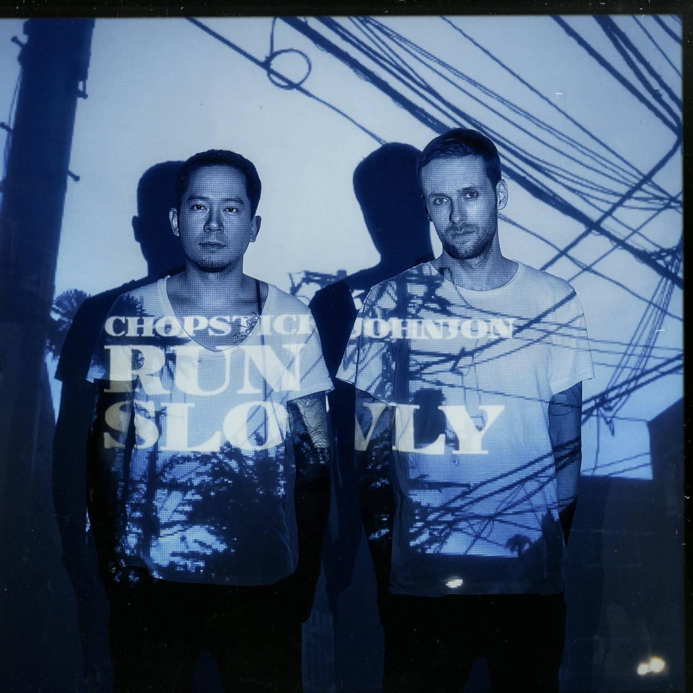 Chopstick & Johnjon - RUN SLOWLY