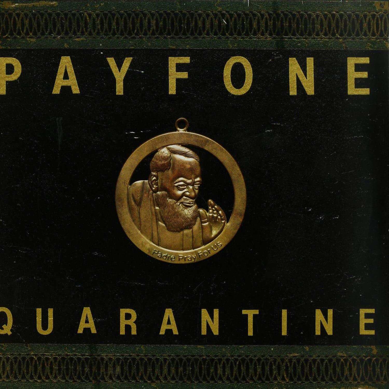Payfone - QUARANTINE / PADRE, PRAY FOR US