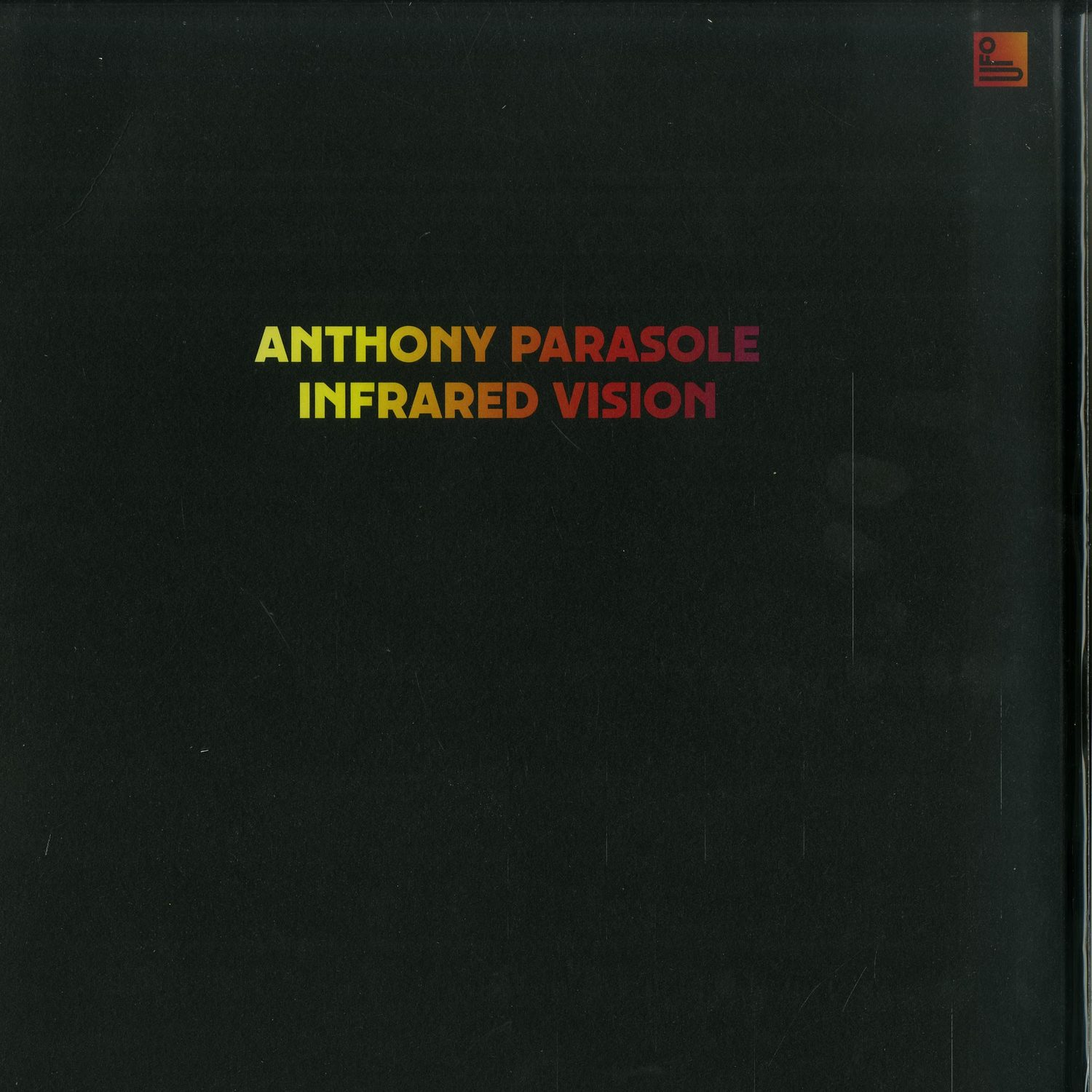 Anthony Parasole - INFRARED VISION