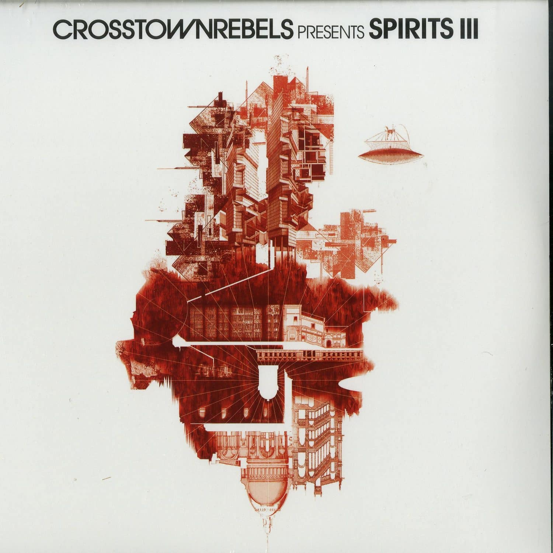 Damian Lazarus / Guti / Martin Buttrich / Denney / Harry Romero / Various Artists - CROSSTOWN REBELS PRESENTS SPIRITS III
