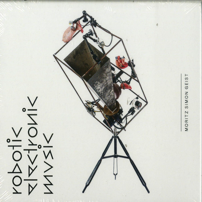 Moritz Simon Geist - ROBOTIC ELECTRONIC MUSIC