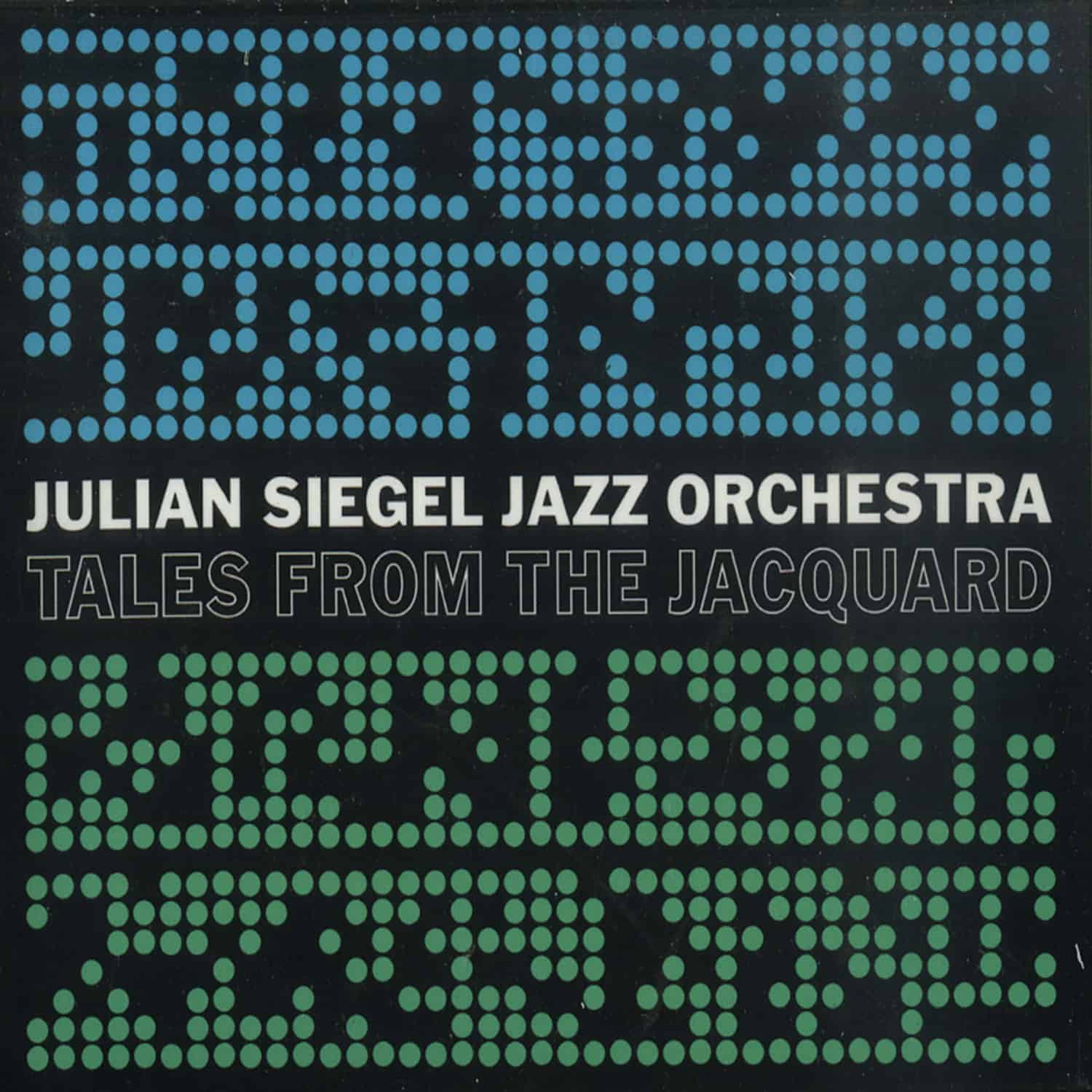 Julian Siegel Jazz Orchestra - TALES FROM THE JAQUARD