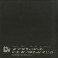 Back View : Barbir & Nicola Kazimir - REHASHING CYBERMAZE VR 1.1 EP (VINYL ONLY) - Melliflow / Mflow6