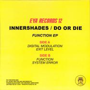 Back View : Innershades / Do Or Die - FUNCTION EP - Eya Records / EYA 012