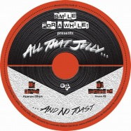Back View : Various Artists - SMILE FOR A WHILE PRES. ALL THAT JELLY VOL. 4 - All That Jelly / ATJ004