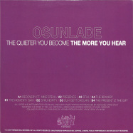 Back View : Osunlade - THE QUIETER YOU BECOME, THE MORE YOU HEAR - Yoruba Soul Records / YSR003