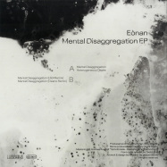 Back View : Eonan - MENTAL DISAGGREGATION EP - Lucidmind Records / LCDMND002