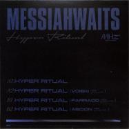 Back View : Messiahwaits - HYPER RITUAL (VOISKI / FARRAGO / ASCION RMXS) - MHz / MHZ001
