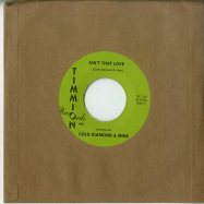 Back View : Carlton Jumel Smith ft. Cold Diamond & Mink - AINT THAT LOVE 7 INCH) - Timmion / TR742