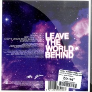 LEAVE THE WORLD BEHIND (MAXI CD)