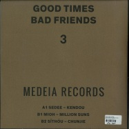 Back View : Sedee, Mioh, Sithou - GOOD TIMES BAD FRIENDS PART 3 - Medeia Records / MA001.3