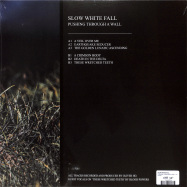 Back View : Slow White Fall - PUSHING THROUGH A WALL (LP) - Downwards / DNLP27