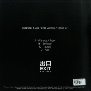 Back View : Skeptical & Alix Perez - WITHOUT A TRACE EP (2X12 INCH) - Exit Records / EXIT071