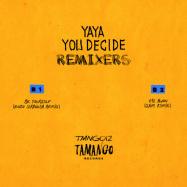 Back View : Yaya - YOU DECIDE LP (THE REMIXES) - Tamango Records / TMNG012