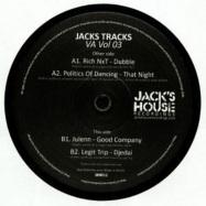 Back View : Rich NXT / Politics Of Dancing / Julenn / Legit Trip - JACKS TRACKS VA VOL 03 - Jacks House / JKH 011