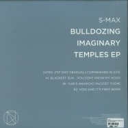 Back View : S-Max - BULLDOZING IMAGINERY TEMPLES EP (VINYL ONLY) - Undefined / UNDF005