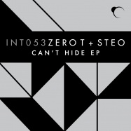 Back View : Zero T & Steo - CANT HIDE - Integral / INT053