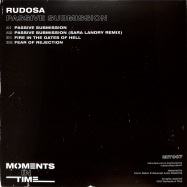Back View : Rudosa - PASSIVE SUBMISSION - Moments In Time / MIT007