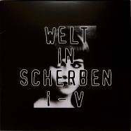 Front View : Welt In Scherben - I-V (2X12INCH / REMASTERED) - Aufnahme + Wiedergabe / AWLP028
