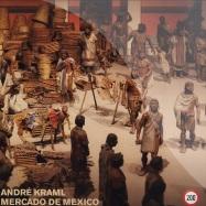 Front View : Andre Kraml - MERCADO DE MEXICO - 200 Records / 200 011