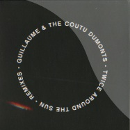 Front View : Guillaume & The Coutu Dumonts - TWICE AROUND THE SUN (TRUS ME  & DESTINATION DANGER REMIXES) - Circus Company / CCS070