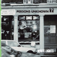 Front View : Persons Unknown - WHITE LIGHTS - Blueskinbadger Records / BSBR004