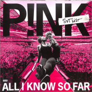 Front View : Pink - ALL I KNOW SO FAR: SETLIST (2LP) - RCA International / 19439889741