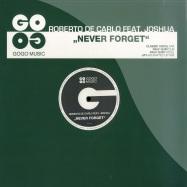 Front View : Roberto De Carlo feat Joshua - NEVER FORGET - JAY J REMIX - Gogo Music / GOGO037