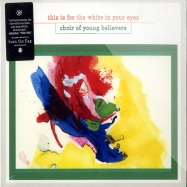 Front View : Choir Of Young Believers - THIS IS FOR THE WHITE IN YOUR EYES (WITH BONUS CD) - Ghostly International / GI-89CD