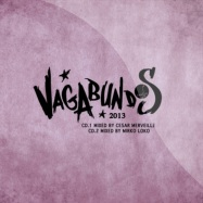 Front View : Various Artists - VAGABUNDOS 2013 MIXED BY CESAR MERVEILLE & MIRKO LOKO (2CD) - Cadenza / CADCD13