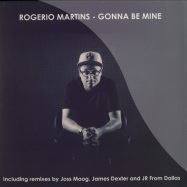 GONNA BE MINE (JOSS MOGG, JAMES DEXTER, JR RMXS)