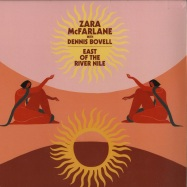 Front View : Zara Mcfarlane with Dennis Bovell - EAST OF THE RIVER NILE - Brownswood / BWOOD201