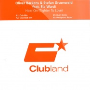 Front View : Oliver Backens &stefan Gruenwald ft Ela - hold on (tighter to love) - CLUBLAND / CLR108