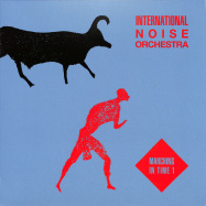 Front View : International Noise Orchestra - MARCHING IN TIME 1 (140 G VINYL) - Emotional Rescue / ERC 092