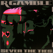 Front View : R Gamble - SEVER THE TIES - Public System / PSR 006