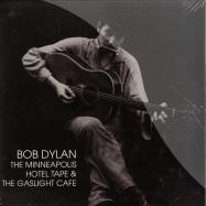 Front View : Bob Dylan - THE MINNEAPOLIS HOTEL TAPE & THE GASLIGHT CAFE (2X12 LP) - Let Them Eat Vinyl / LETV059LP