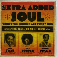Front View : Various Artists - EXTRA ADDED SOUL: CROSSOVER, MODERN AND FUNKY SOUL (2X12 INCH LP) - Numero Group / jd003lp