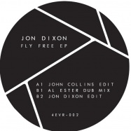 Front View : Jon Dixon - FLY FREE EP - 4EVR 4WRD / 4EVR002