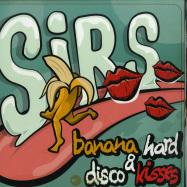 Front View : SIRS - BANANA HARD & DISCO KISSES (LP) - Sirsounds Records / SIRLP001