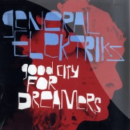 Front View : General Elektriks - GOOD CITY FOR DREAMERS (2X12 INCH LP) - Discograph / 6152786